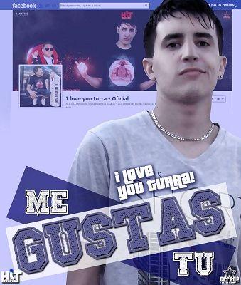 I Love You Turra! - Me Gustas Tu