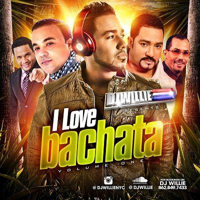 DJ WILLIE - I Love Bachata Vol 1 (2013)