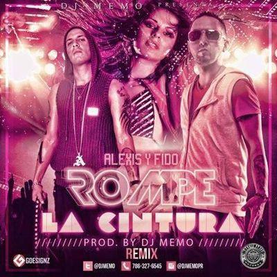 Alexis y Fido - Rompe La Cintura Remix