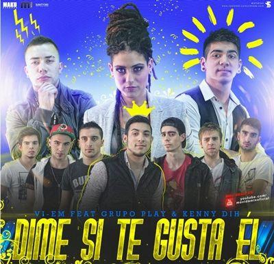 VI-EM Ft Grupo Play y Kenny Dih - Dime Si Te Gusta El